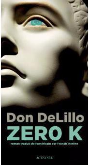 Zero K - Don DeLillo - Actes Sud