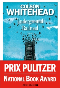 Underground Railroad - Colson Whitehead - Albin Michel