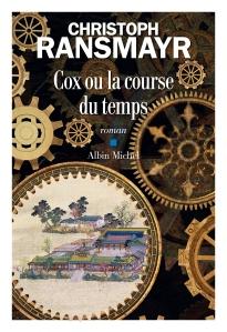 Cox ou la course du temps - Christoph Ransmayr