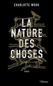 La nature des choses - Charlotte Woord - Editions du Masque