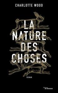 La nature des choses - Charlotte Woord - Editions du Masque