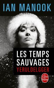 YEruldelgger, les temps sauvages, Ian Manook