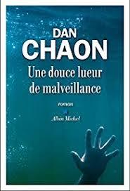 Une douce lueur de malveillance / Dan Chaon